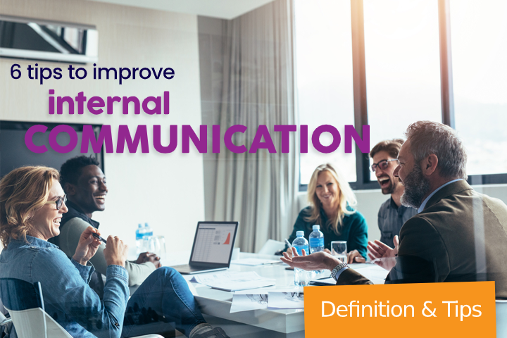6 tips to improve your internal communication