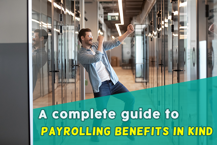 A complete guide to payrolling benefits in kind