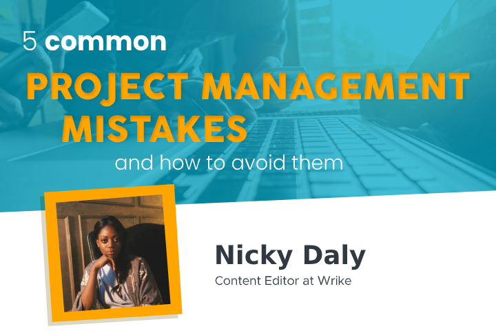 5 common project management mistakes and how to avoid them