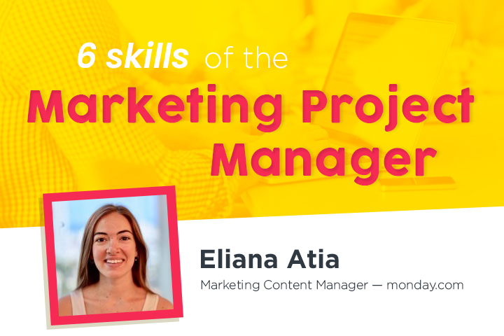 6 skills you need to be an amazing Marketing Project Manager