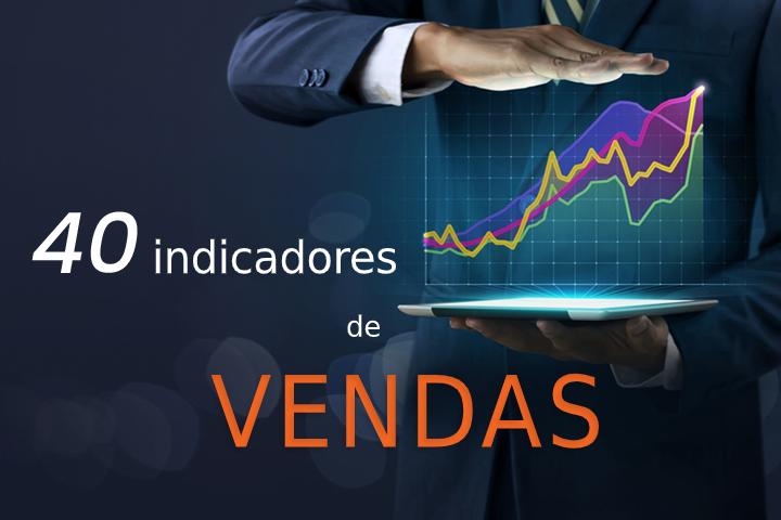 40 indicadores de vendas para você escolher e aplicar