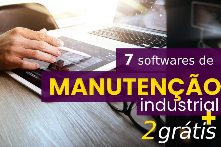 7 softwares de manutenção industrial mais 2 grátis