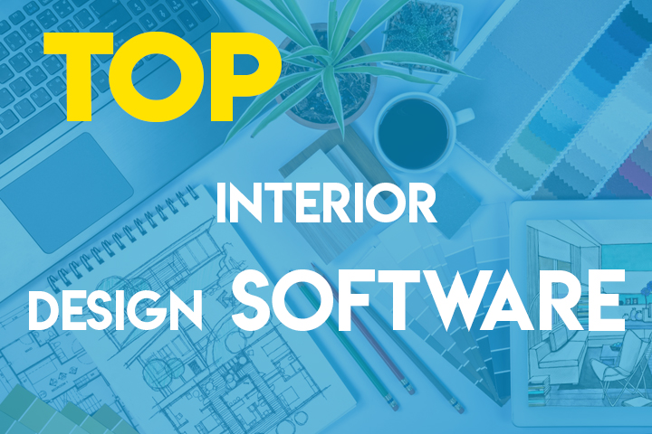 Interior Design Software Guide: Top Tools and How To Choose Them