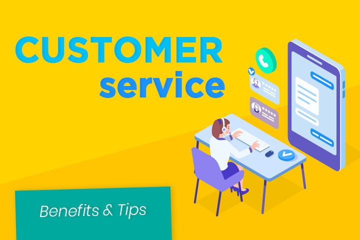How to maximize the benefits of customer service