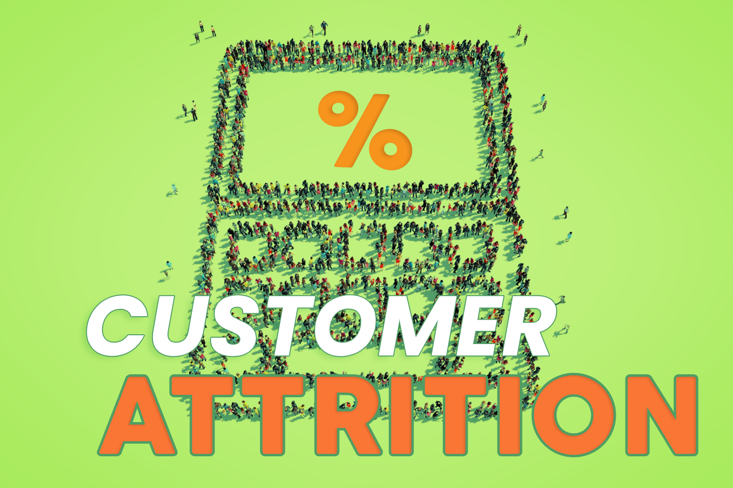 How to reduce customer attrition in 4 simple steps!