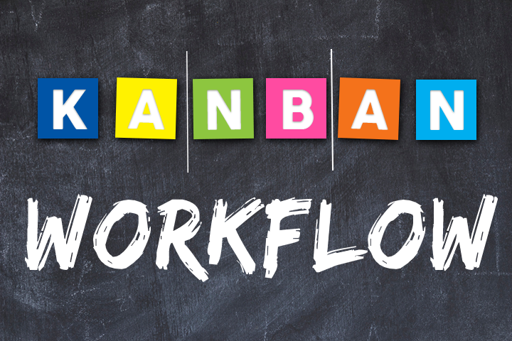 Kanban workflow: how to build a Kanban board in 5 easy steps