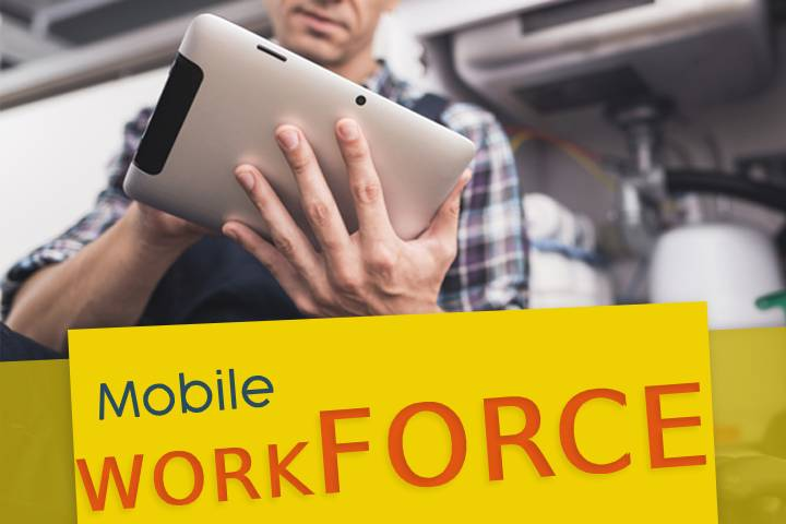Mobile Workforce: What is it? Benefits of Mobile Workforce Management