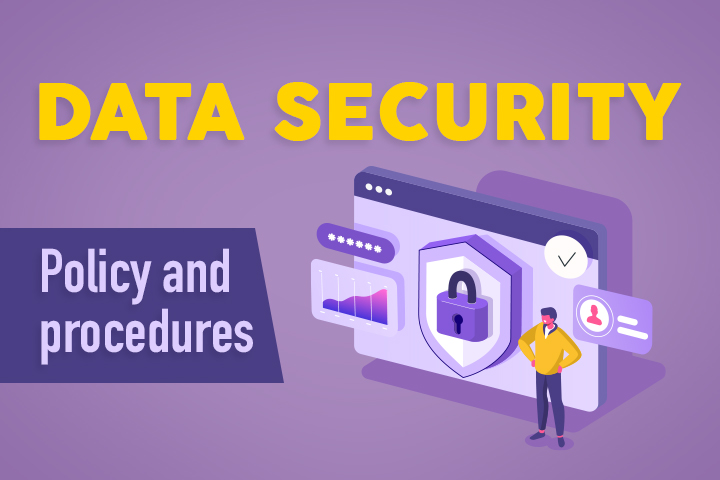 Everything about Corporate Data Security Policy and Procedures