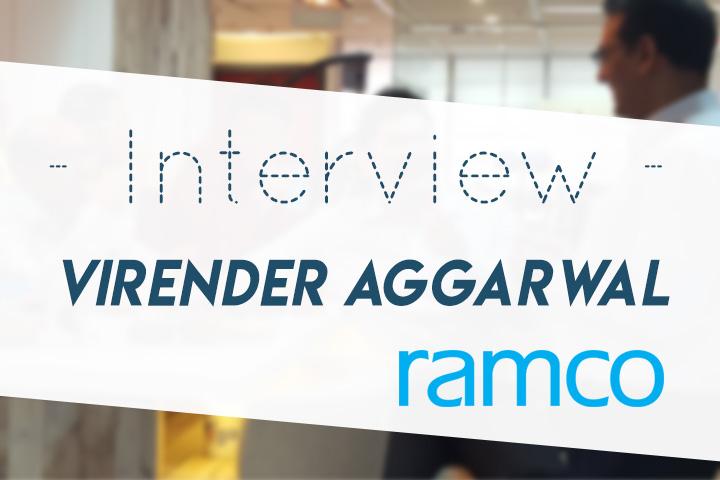 Interview de Virender Aggarwal, Directeur Général de Ramco