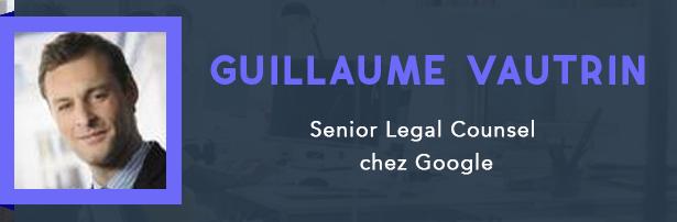 Guillaume Vautrin, Senior Legal Counsel chez Google