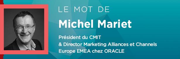 Michel Mariet - Président du CMIT & Director Marketing Alliances et Channels Europe EMEA chez ORACLE