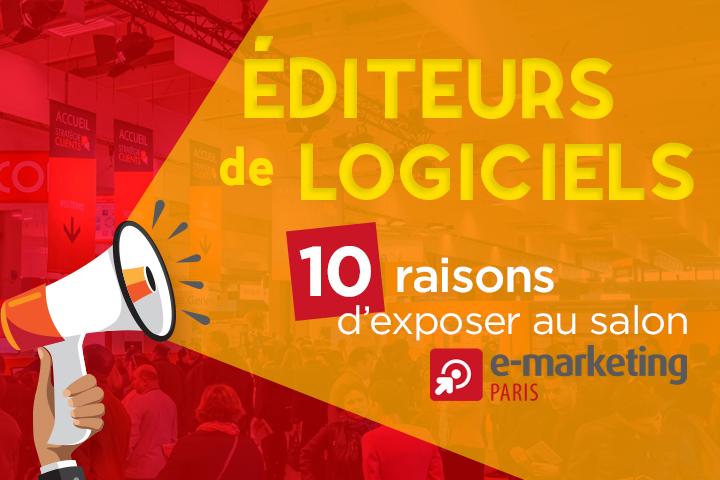 Salon E-marketing 2018 : 10 raisons d'exposer pour un éditeur de logiciel