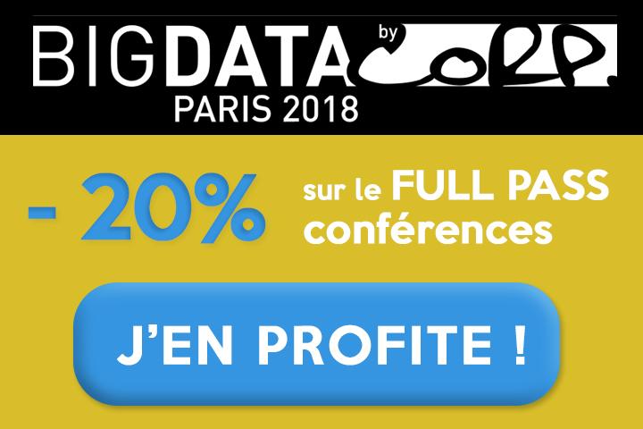 RÉSERVEZ VOTRE FULL PASS CONFÉRENCES POUR BIG DATA PARIS 2018
