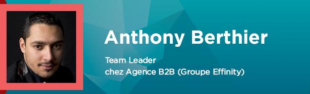 Anthony Berthier, Team leader chez agence B2B (groupe Effinity)