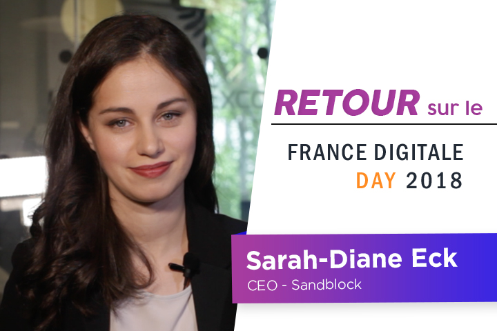 [France Digitale Day] Interview de Sarah-Diane Eck, CEO de Sandblock