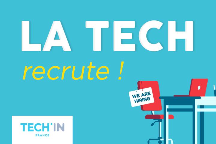 La Tech : ce secteur qui continue de recruter