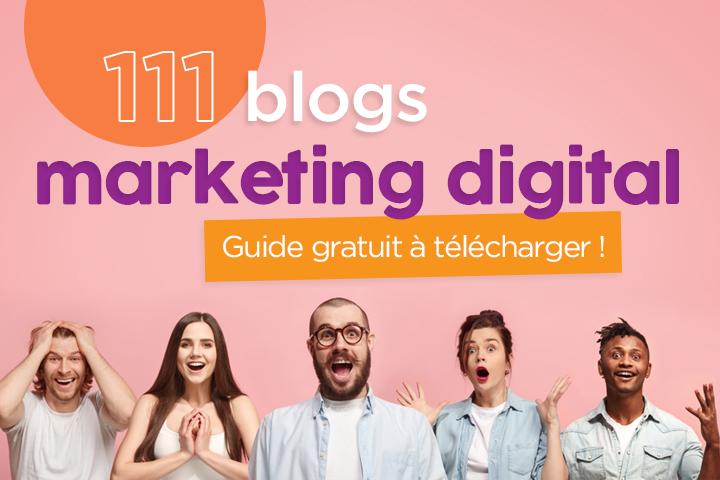 Top 111 des blogs sur le marketing digital pour suivre les tendances du web