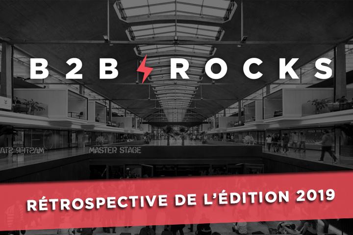 B2B Rocks Paris : retour sur l'édition 2019