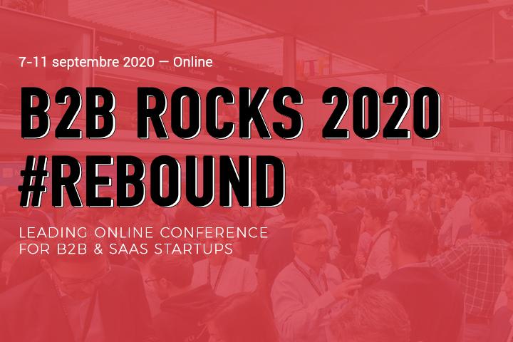 B2B Rocks #REBOUND 2020 : 5 jours d'événements B2B et SaaS en ligne
