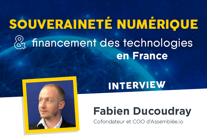 Souveraineté Numérique : quelle stratégie pour une France en retard sur le financement des technologies ?
