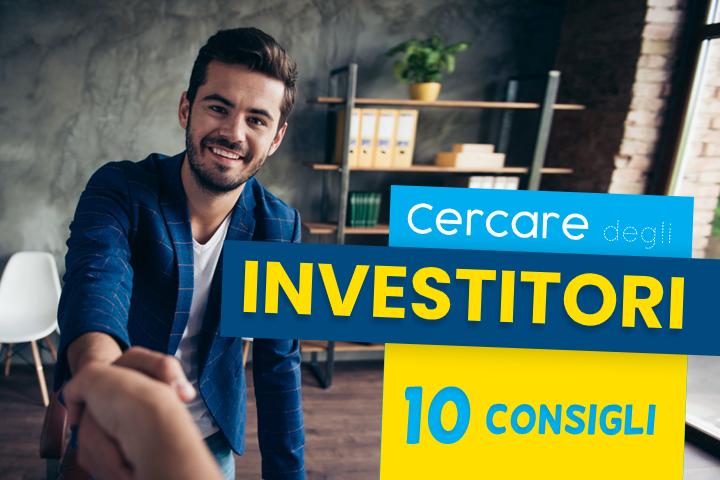 10 consigli per cercare investitori