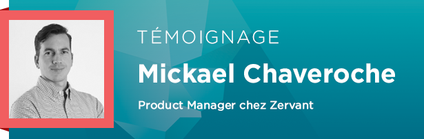 Mickael Chaveroche, Product Manager chez Zervant