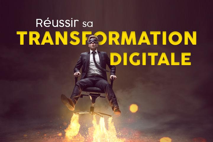 Comment réussir sa transformation digitale ? Processus et étapes