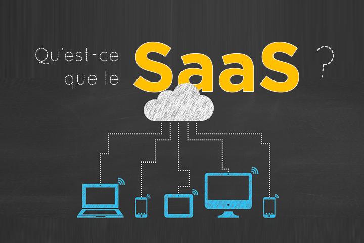 Qu'est-ce que le SaaS, ou logiciel en tant que service ?
