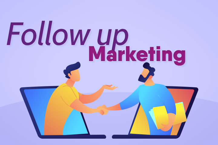 Follow up marketing: come sfruttare i suoi vantaggi?
