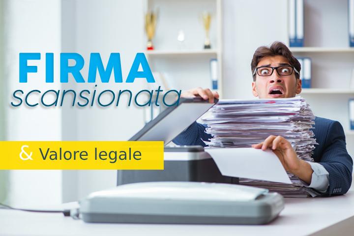 Valore firma scansionata: strumento legale o rischio d'invalidità del documento?