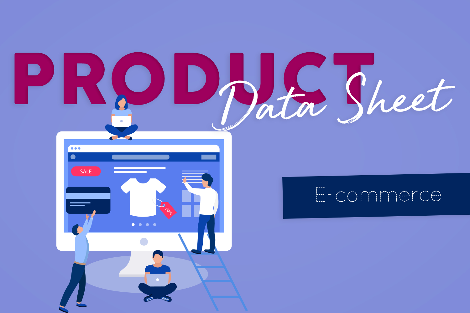 How to Build the Perfect Product Data Sheet?