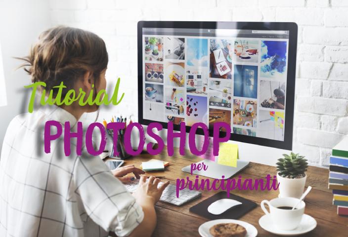 Tutorial Photoshop per principianti: l'ABC per cominciare