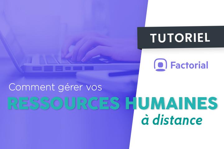 [Tutoriel] Comment gérer vos ressources humaines à distance ?