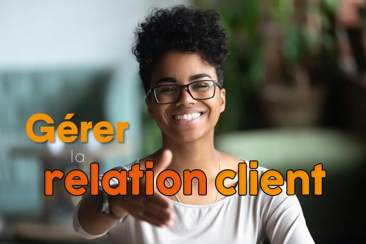 Comment gérer la relation client : stratégie et outils