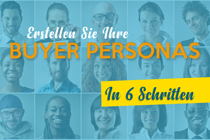 Buyer Personas — Inbound Marketing verbessern in 6 Schritten