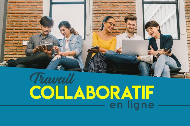Le travail collaboratif en ligne : avantages & outils collaboratifs gratuits et payants