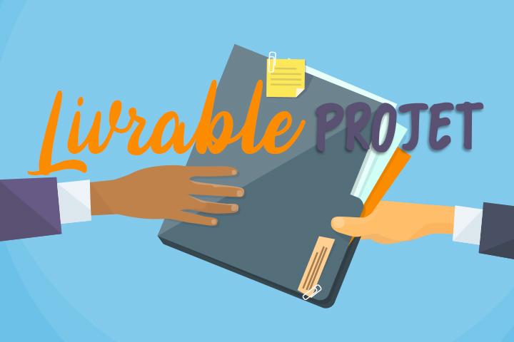 Qu'est-ce qu'un livrable projet ? Exemples et bonnes pratiques !