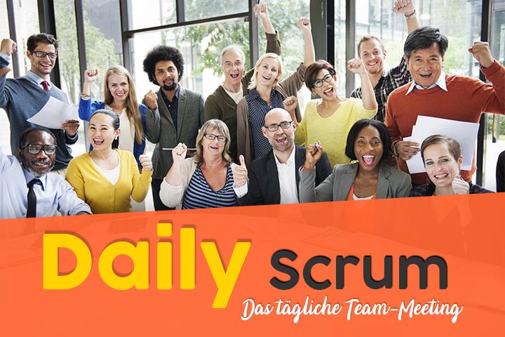Daily Scrum: der tägliche Termin mit Ihrem Team