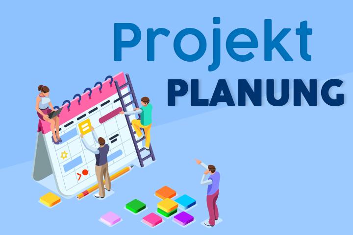 Projektplanung - schnell und einfach umgesetzt