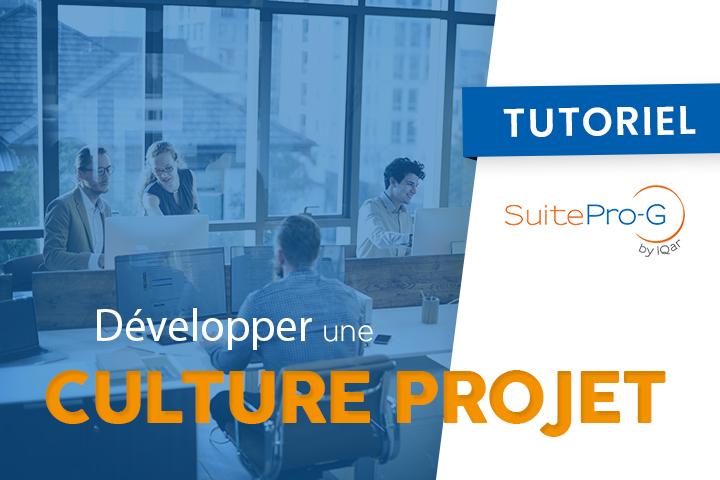 [TUTORIEL] Comment développer une culture projet dans votre entreprise?