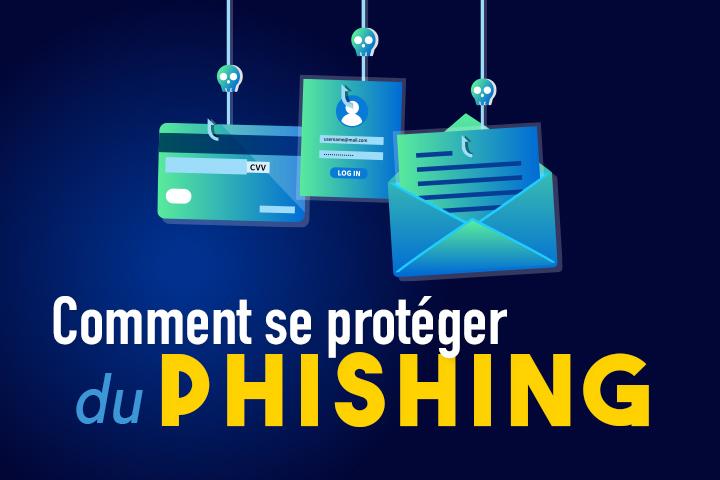 Comment se protéger du phishing ? Conseils et bonnes pratiques