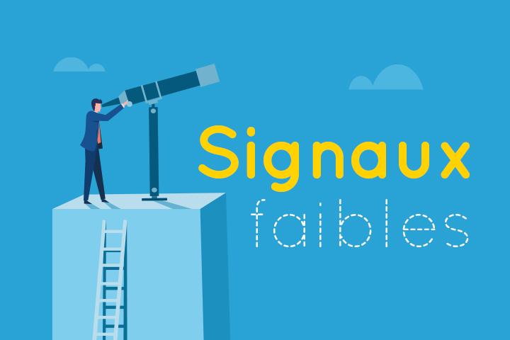 Comment détecter un signal faible et le transformer en force pour votre entreprise ?