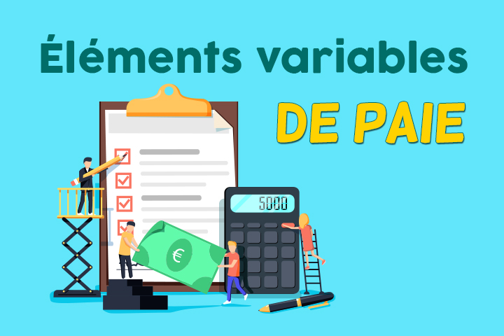 Comment saisir les éléments variables de paie pour simplifier la gestion de la paie ?