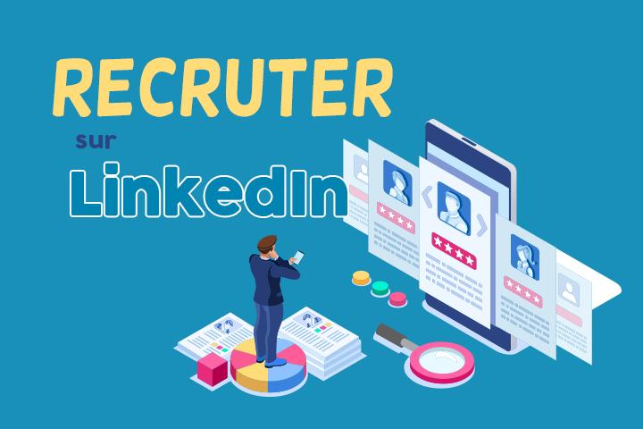 6 astuces pour recruter sur LinkedIn : attirez et trouvez vos talents !