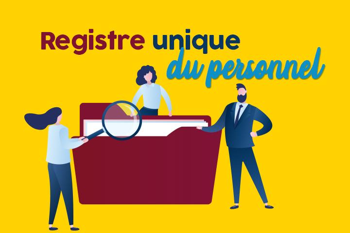 Tenez votre registre unique du personnel en toute conformité (+modèle)