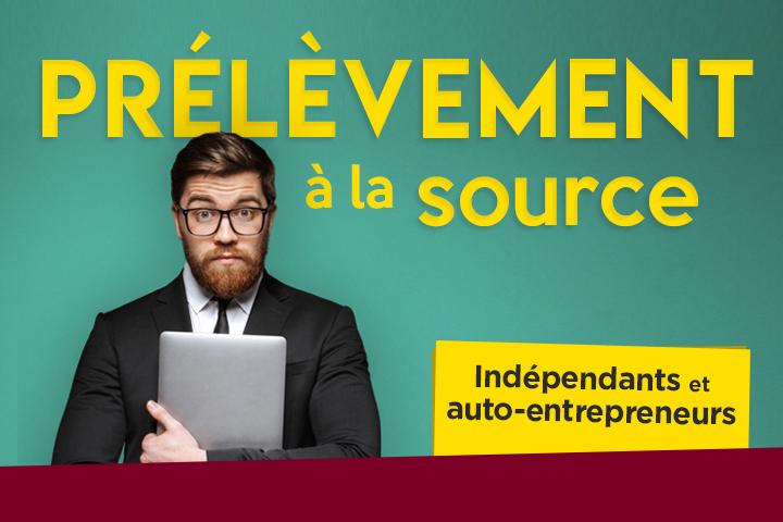 Prélèvement à la source : guide pour indépendants et auto-entrepreneurs