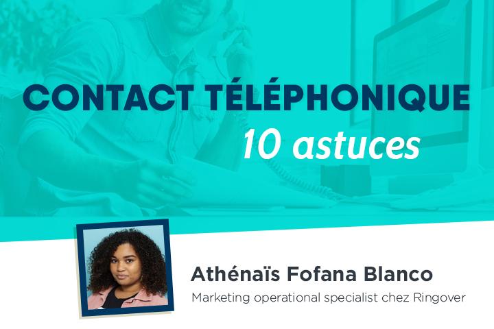Les 10 astuces pour un contact téléphonique efficace