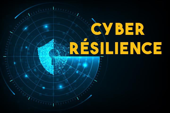 La cyber résilience, ou comment se protéger des attaques informatiques modernes