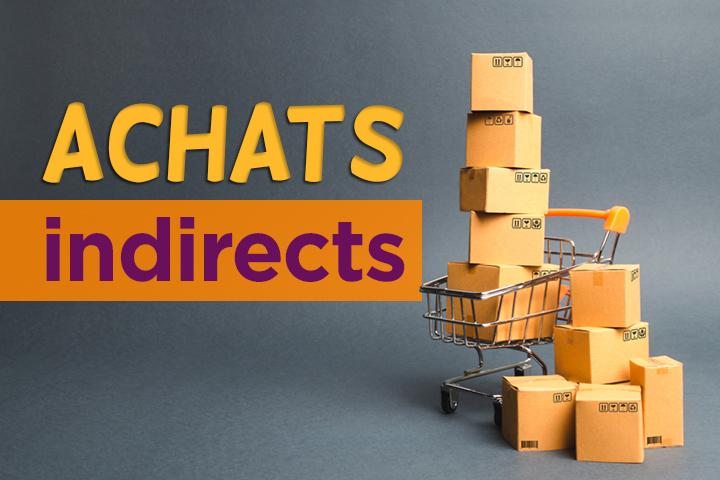 Pourquoi les achats indirects sont stratégiques pour votre activité