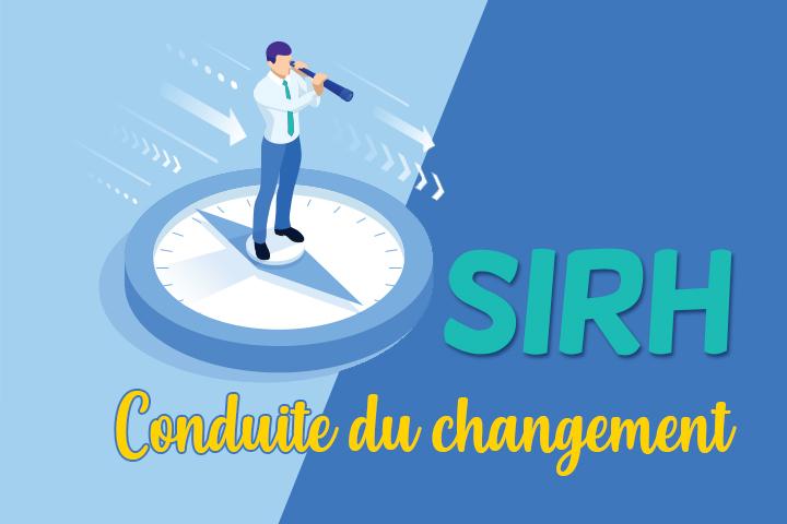 Comment réussir sa conduite du changement dans le cadre d'un projet SIRH ?